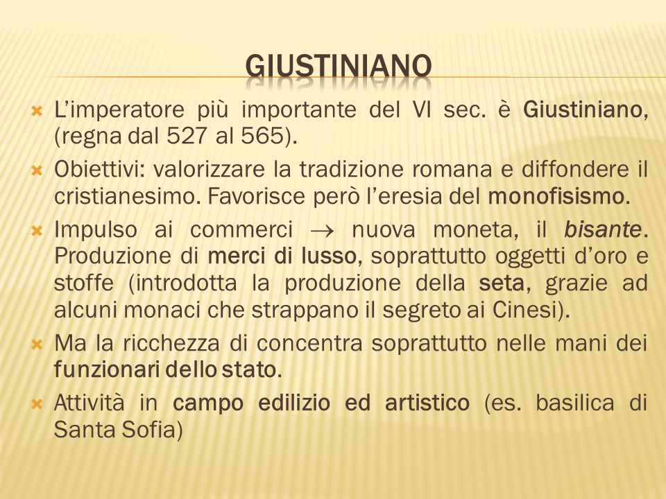 Giustiniano L'imperatore più importante del VI sec. è Giustiniano, (regna dal 527 al 565).