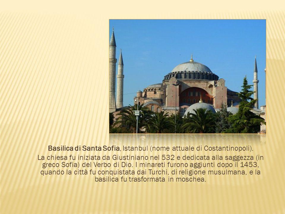 Basilica di Santa Sofia, Istanbul (nome attuale di Costantinopoli).