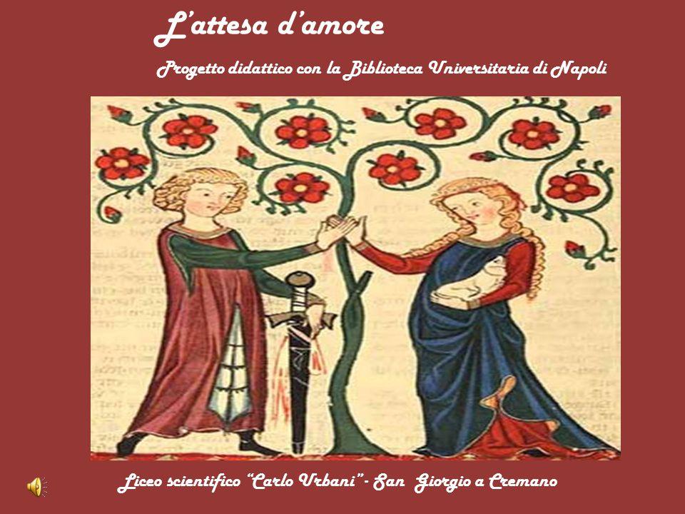 L'attesa d'amore Progetto didattico con la Biblioteca Universitaria di Napoli.