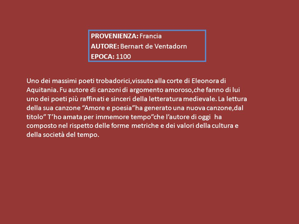 PROVENIENZA: Francia AUTORE: Bernart de Ventadorn EPOCA: 1100