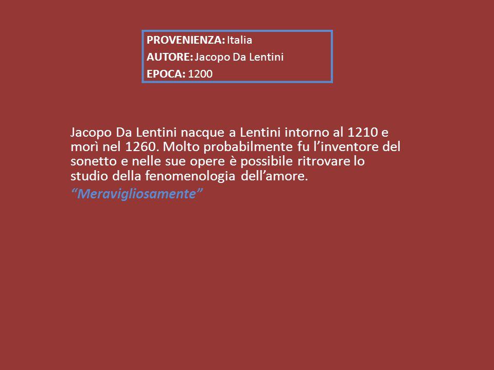 PROVENIENZA: Italia AUTORE: Jacopo Da Lentini EPOCA: 1200