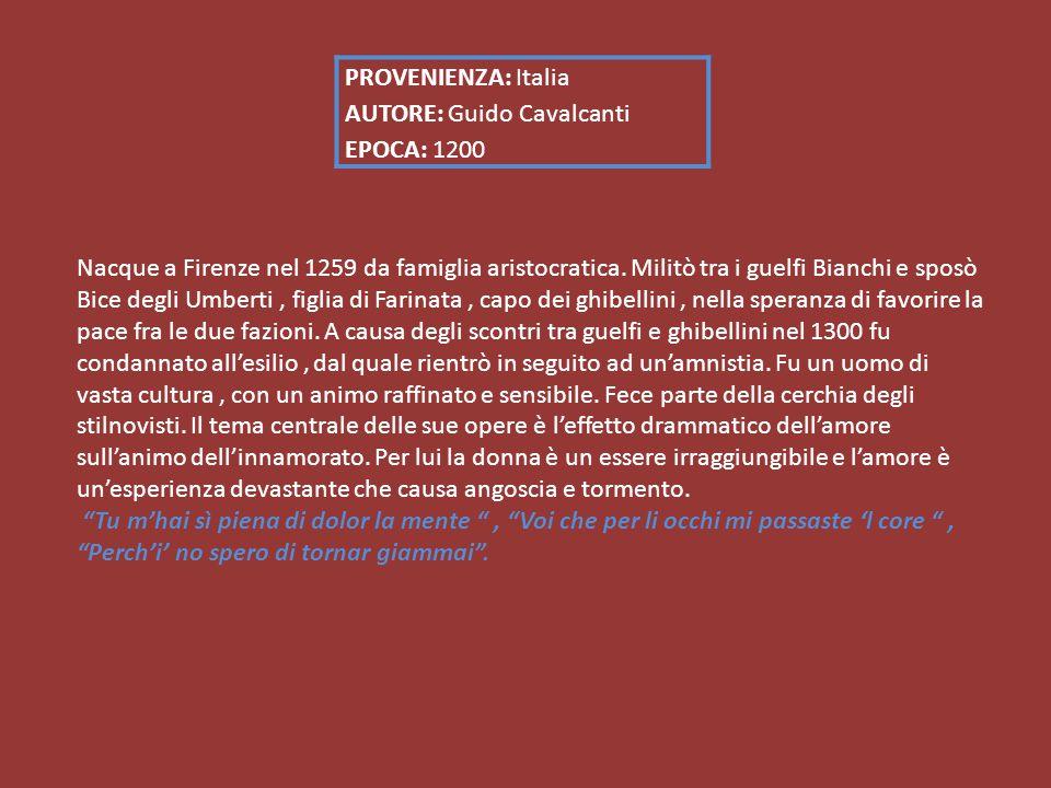 PROVENIENZA: Italia AUTORE: Guido Cavalcanti EPOCA: 1200