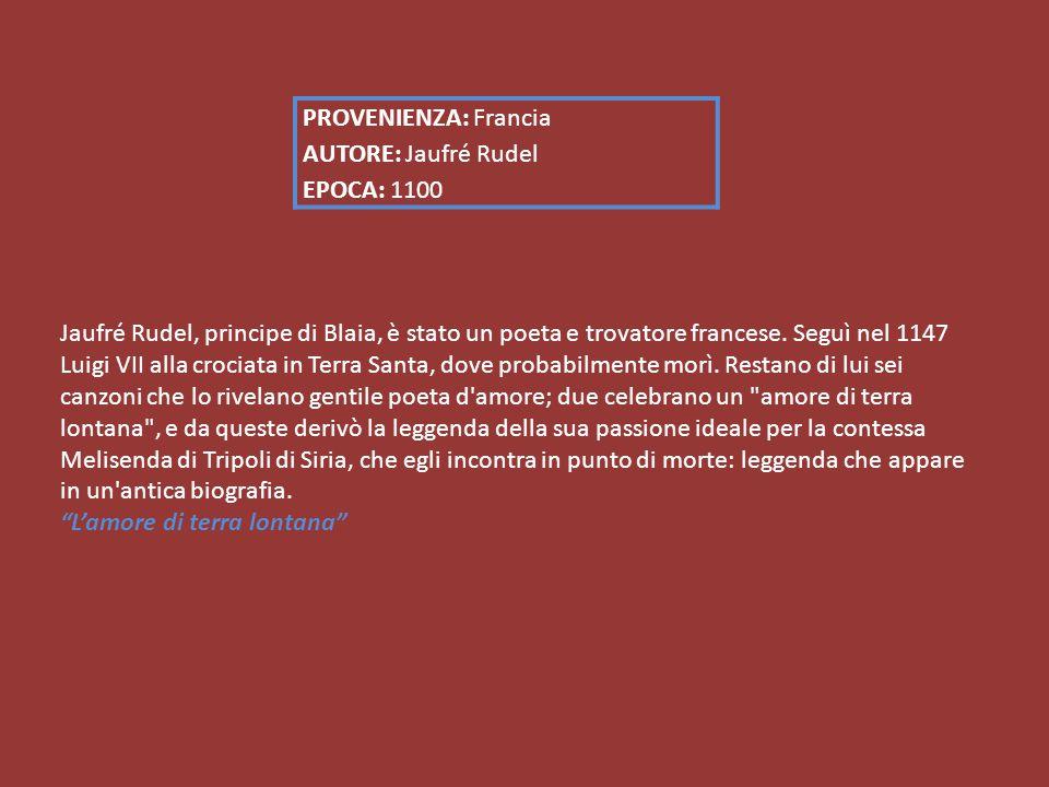 PROVENIENZA: Francia AUTORE: Jaufré Rudel EPOCA: 1100