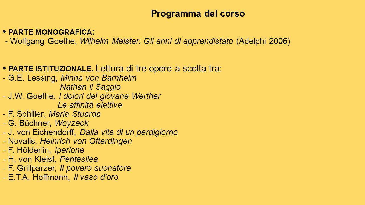Programma del corso • parte monografica: - Wolfgang Goethe, Wilhelm Meister.
