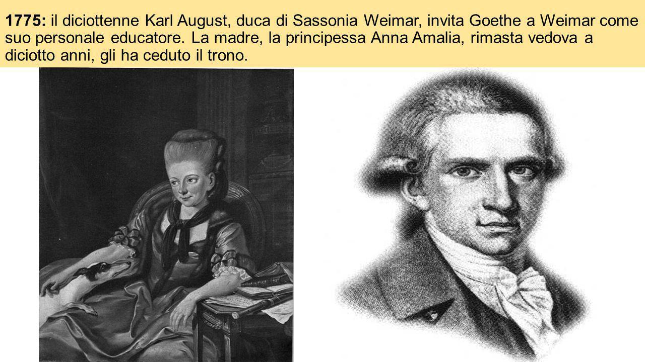 1775: il diciottenne Karl August, duca di Sassonia Weimar, invita Goethe a Weimar come suo personale educatore.