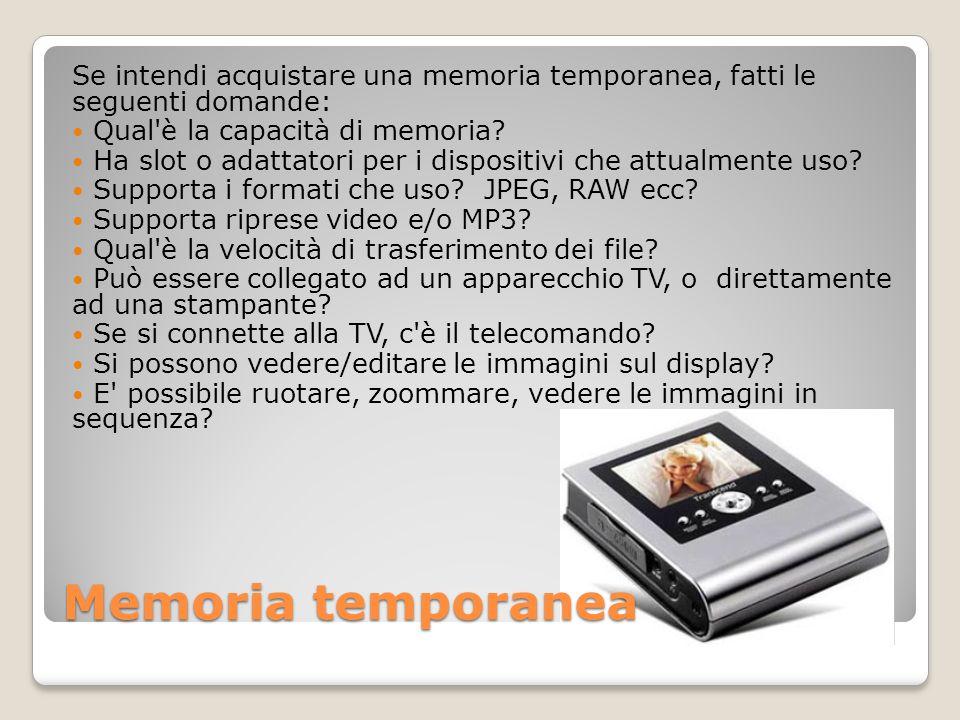 Se intendi acquistare una memoria temporanea, fatti le seguenti domande: