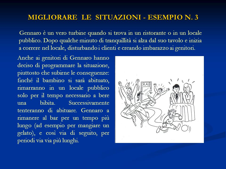 MIGLIORARE LE SITUAZIONI - ESEMPIO N. 3