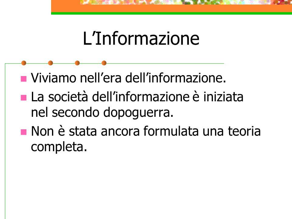 L'Informazione Viviamo nell'era dell'informazione.