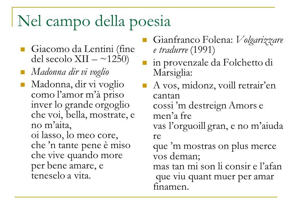 Nel campo della poesia Gianfranco Folena: Volgarizzare e tradurre (1991) in provenzale da Folchetto di Marsiglia: