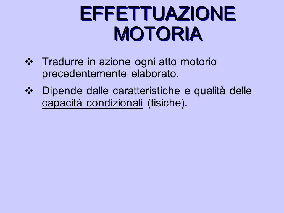 EFFETTUAZIONE MOTORIA