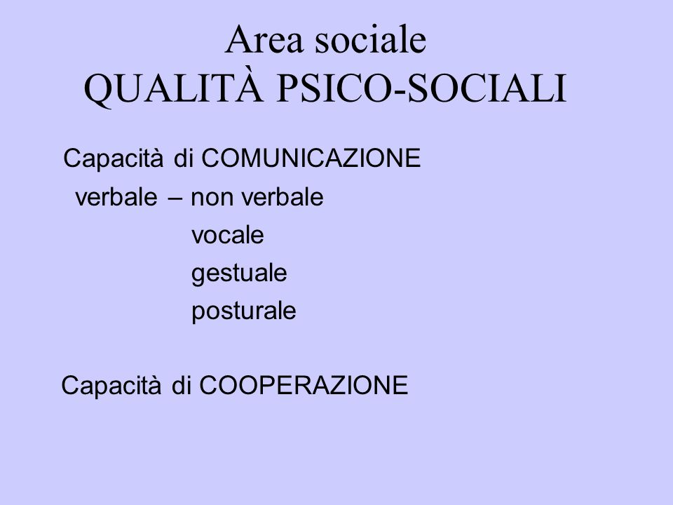 Area sociale QUALITÀ PSICO-SOCIALI