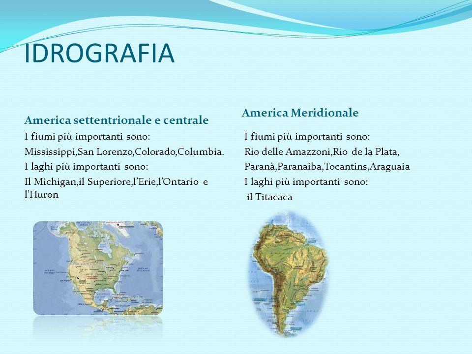 IDROGRAFIA America settentrionale e centrale America Meridionale