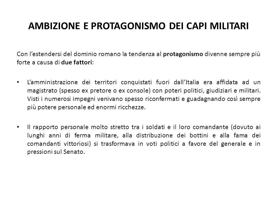 AMBIZIONE E PROTAGONISMO DEI CAPI MILITARI