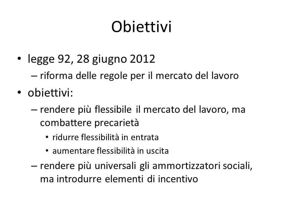 Obiettivi legge 92, 28 giugno 2012 obiettivi: