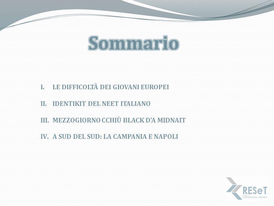 Sommario LE DIFFICOLTÀ DEI GIOVANI EUROPEI IDENTIKIT DEL NEET ITALIANO