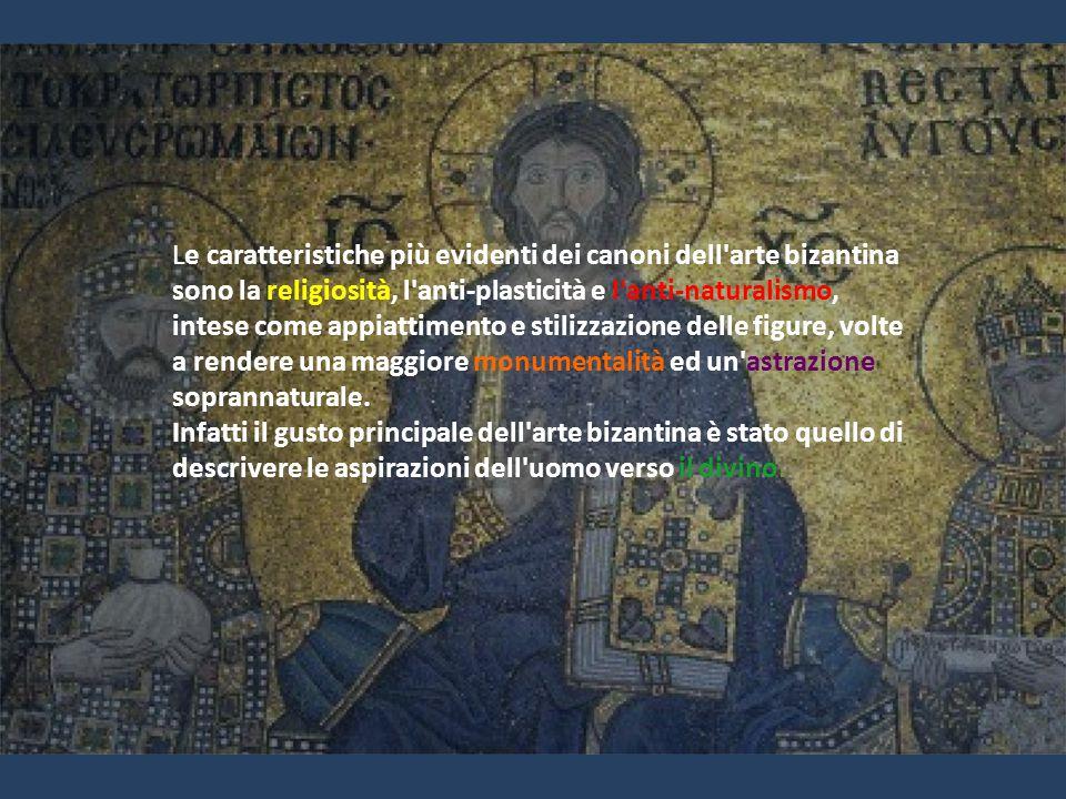 Le caratteristiche più evidenti dei canoni dell arte bizantina sono la religiosità, l anti-plasticità e l anti-naturalismo, intese come appiattimento e stilizzazione delle figure, volte a rendere una maggiore monumentalità ed un astrazione soprannaturale.