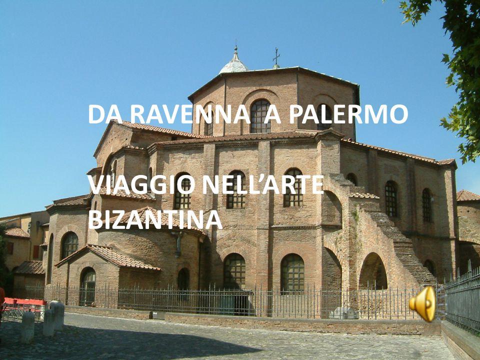 DA RAVENNA A PALERMO VIAGGIO NELL'ARTE BIZANTINA