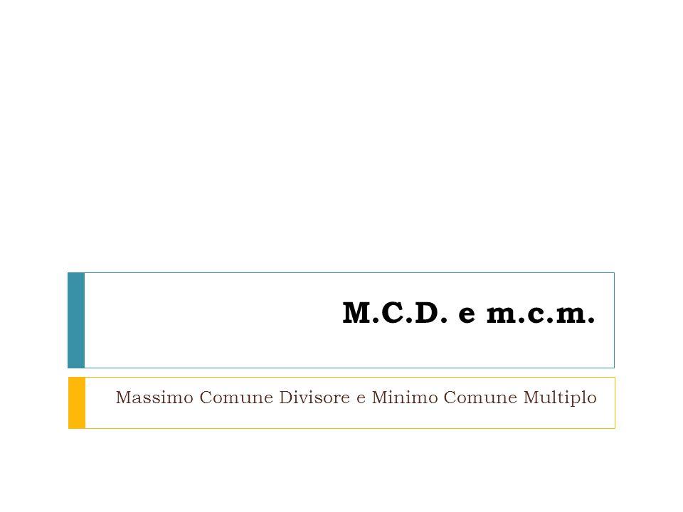 Massimo Comune Divisore e Minimo Comune Multiplo