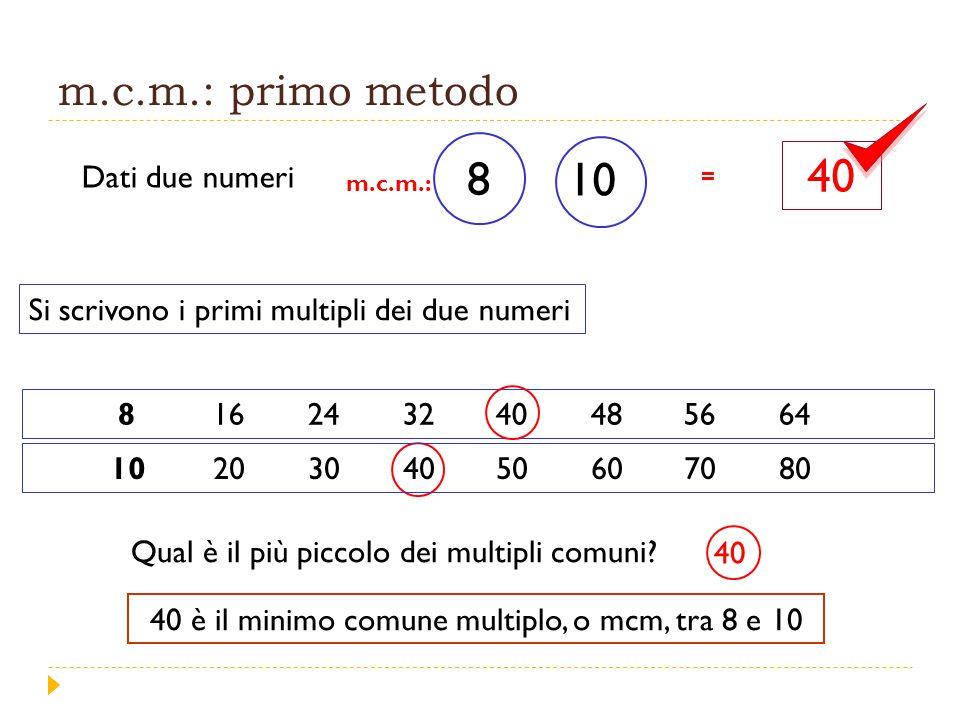 40 è il minimo comune multiplo, o mcm, tra 8 e 10