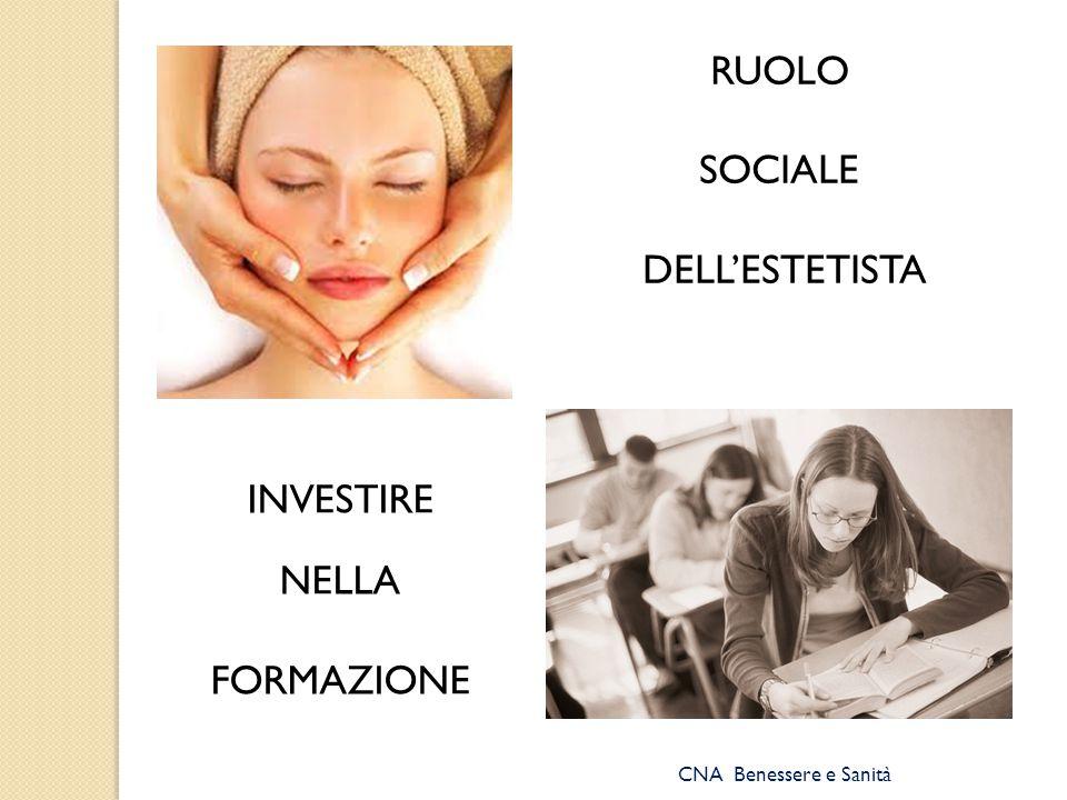 RUOLO SOCIALE DELL'ESTETISTA INVESTIRE NELLA FORMAZIONE
