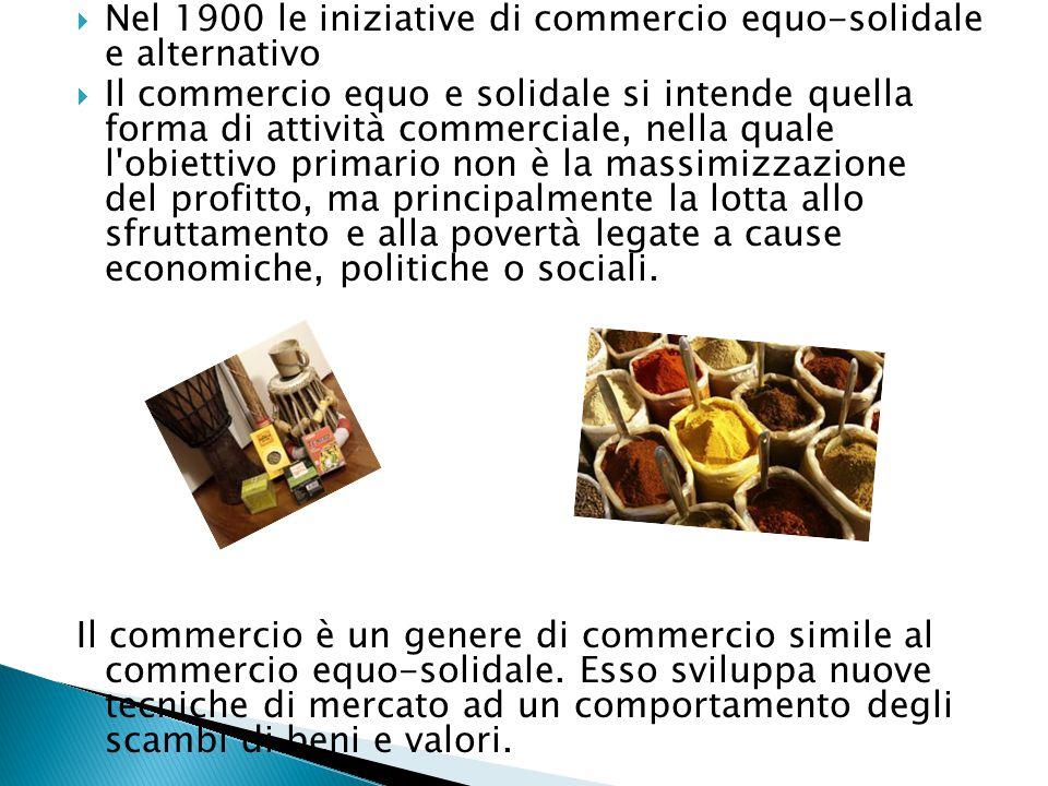 Nel 1900 le iniziative di commercio equo-solidale e alternativo