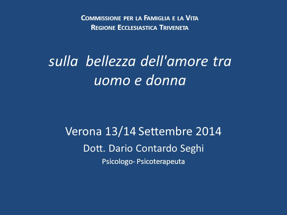 Verona 13/14 Settembre 2014 Dott. Dario Contardo Seghi