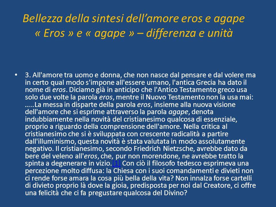 Bellezza della sintesi dell'amore eros e agape « Eros » e « agape » – differenza e unità
