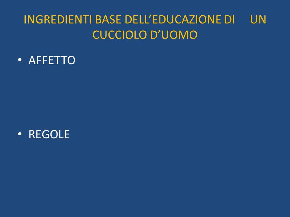 INGREDIENTI BASE DELL'EDUCAZIONE DI UN CUCCIOLO D'UOMO