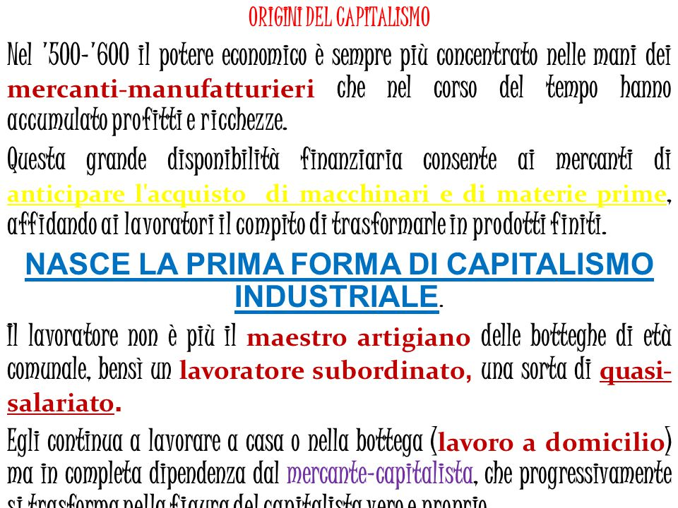 NASCE LA PRIMA FORMA DI CAPITALISMO INDUSTRIALE.