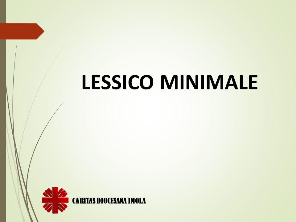 LESSICO MINIMALE CARITAS DIOCESANA IMOLA