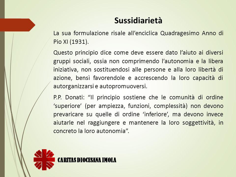 Sussidiarietà La sua formulazione risale all'enciclica Quadragesimo Anno di Pio XI (1931).