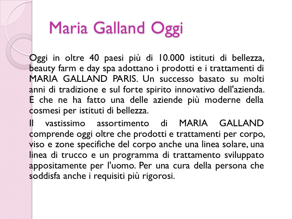 Maria Galland Oggi