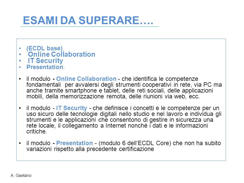 ESAMI DA SUPERARE…. Online Collaboration IT Security (ECDL base),
