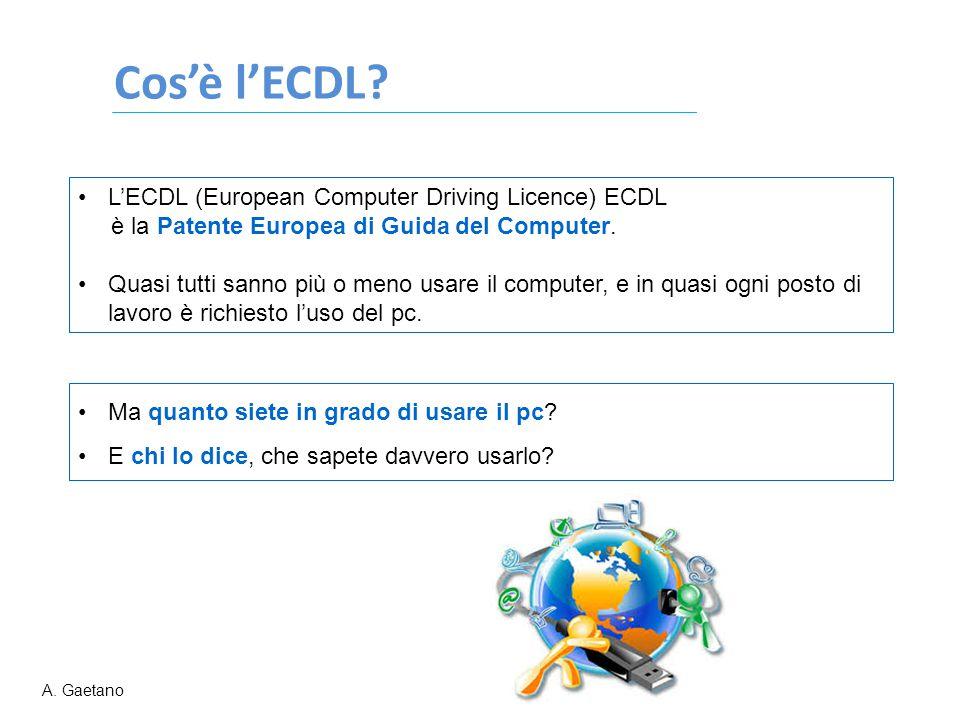 Cos'è l'ECDL L'ECDL (European Computer Driving Licence) ECDL