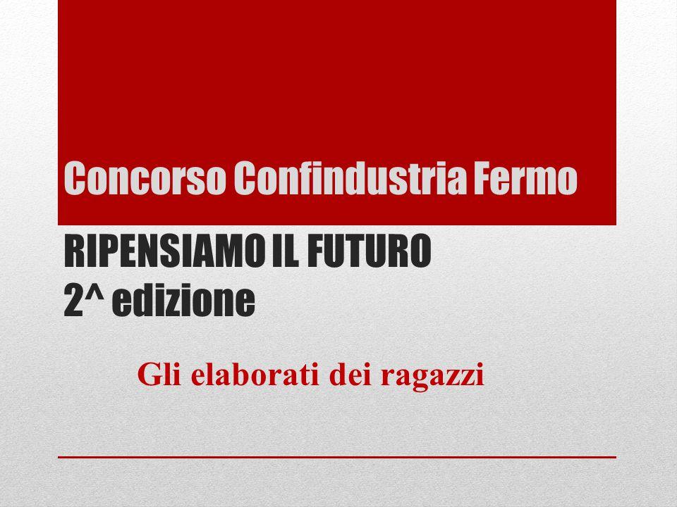 Concorso Confindustria Fermo RIPENSIAMO IL FUTURO 2^ edizione