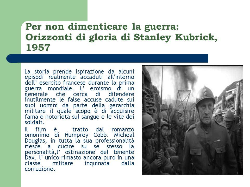 Per non dimenticare la guerra: Orizzonti di gloria di Stanley Kubrick, 1957