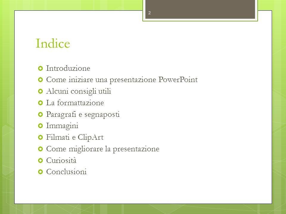Indice Introduzione Come iniziare una presentazione PowerPoint