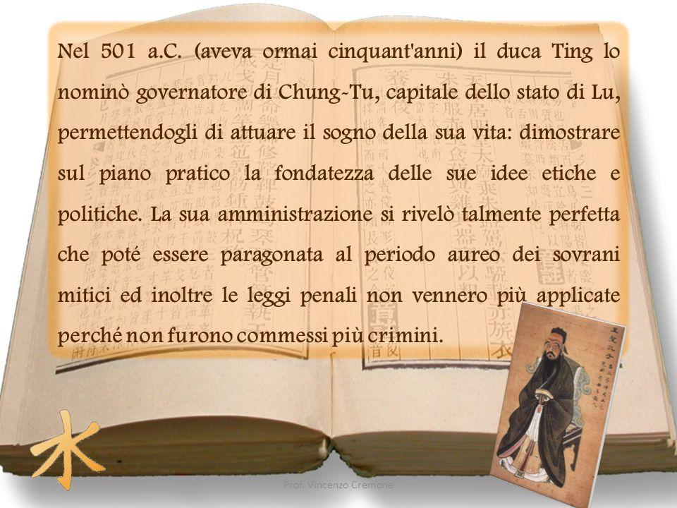 Nel 501 a.C. (aveva ormai cinquant anni) il duca Ting lo nominò governatore di Chung-Tu, capitale dello stato di Lu, permettendogli di attuare il sogno della sua vita: dimostrare sul piano pratico la fondatezza delle sue idee etiche e politiche. La sua amministrazione si rivelò talmente perfetta che poté essere paragonata al periodo aureo dei sovrani mitici ed inoltre le leggi penali non vennero più applicate perché non furono commessi più crimini.
