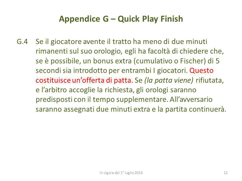 Appendice G – Quick Play Finish