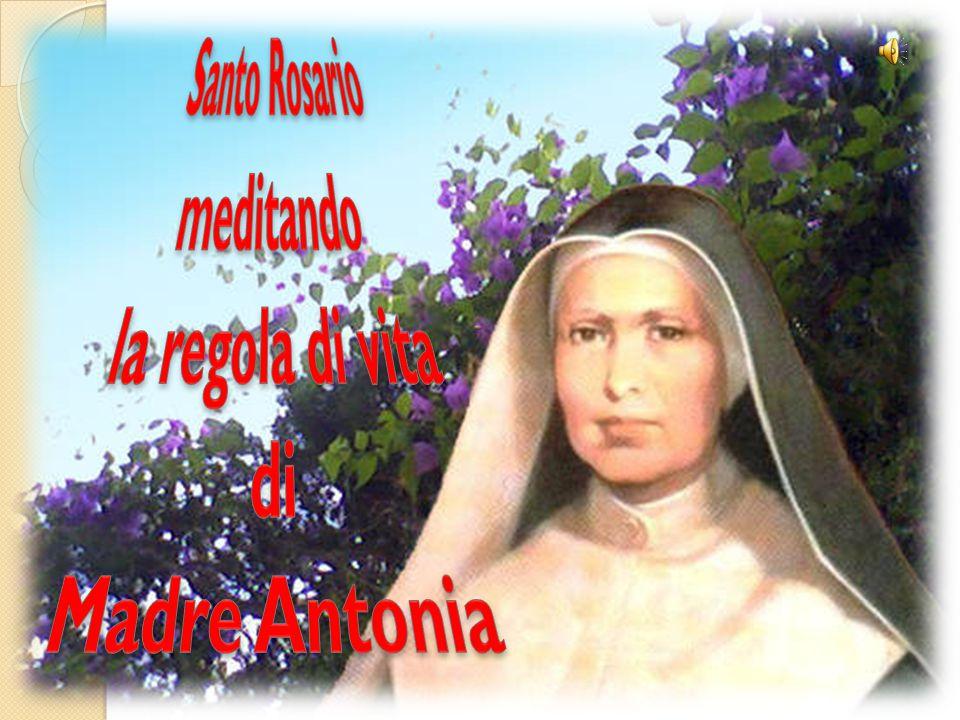 Santo Rosario meditando la regola di vita di Madre Antonia
