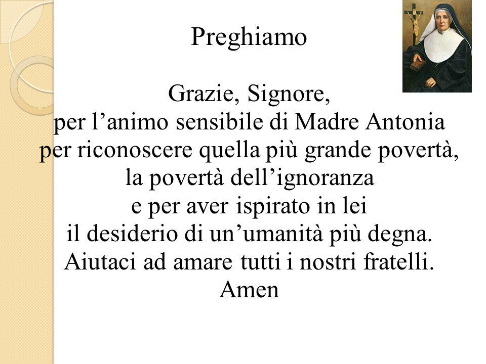 Preghiamo Grazie, Signore, per l'animo sensibile di Madre Antonia