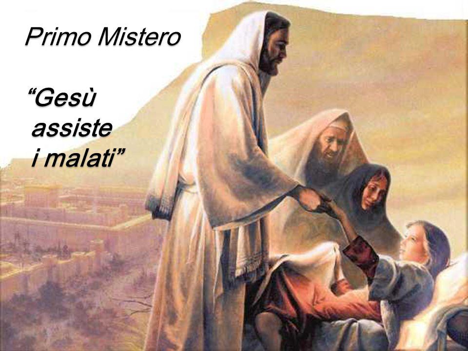 Primo Mistero Gesù assiste i malati