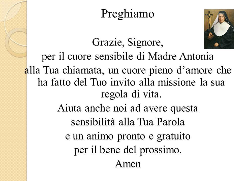 Preghiamo Grazie, Signore, per il cuore sensibile di Madre Antonia