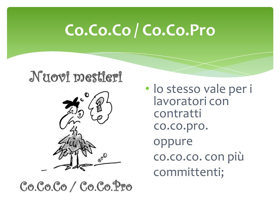 Co.Co.Co / Co.Co.Pro lo stesso vale per i lavoratori con contratti co.co.pro. oppure. co.co.co. con più.