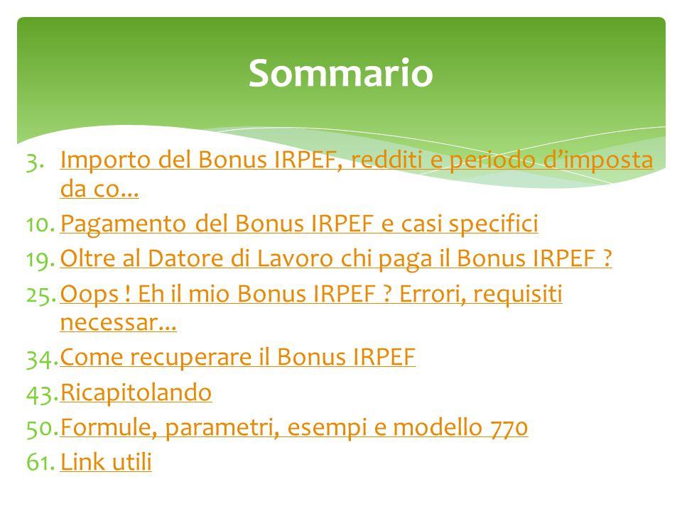 Sommario Importo del Bonus IRPEF, redditi e periodo d'imposta da co...