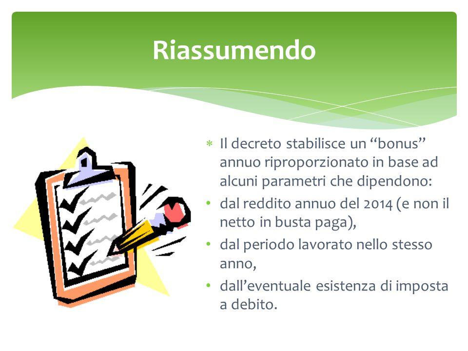 Riassumendo Il decreto stabilisce un bonus annuo riproporzionato in base ad alcuni parametri che dipendono: