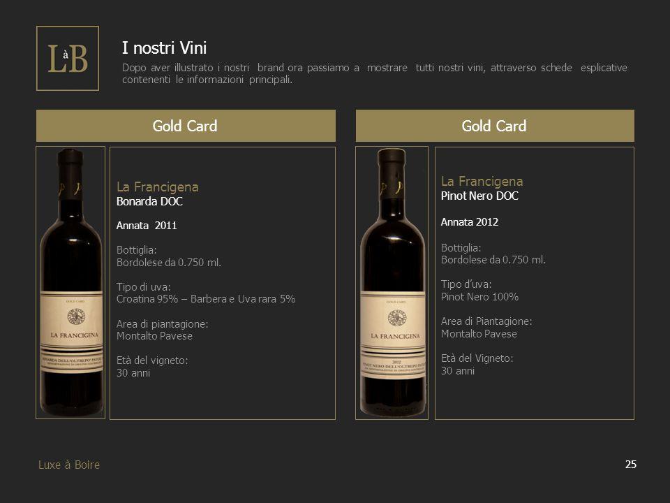 I nostri Vini Gold Card Gold Card La Francigena La Francigena