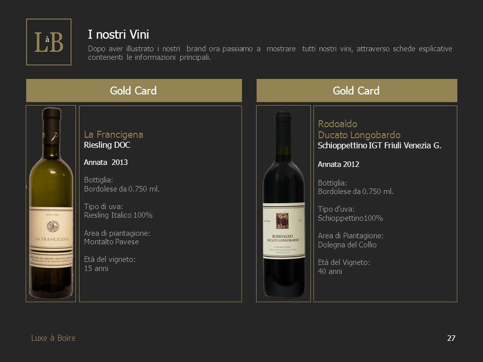 I nostri Vini Gold Card Gold Card La Francigena Rodoaldo