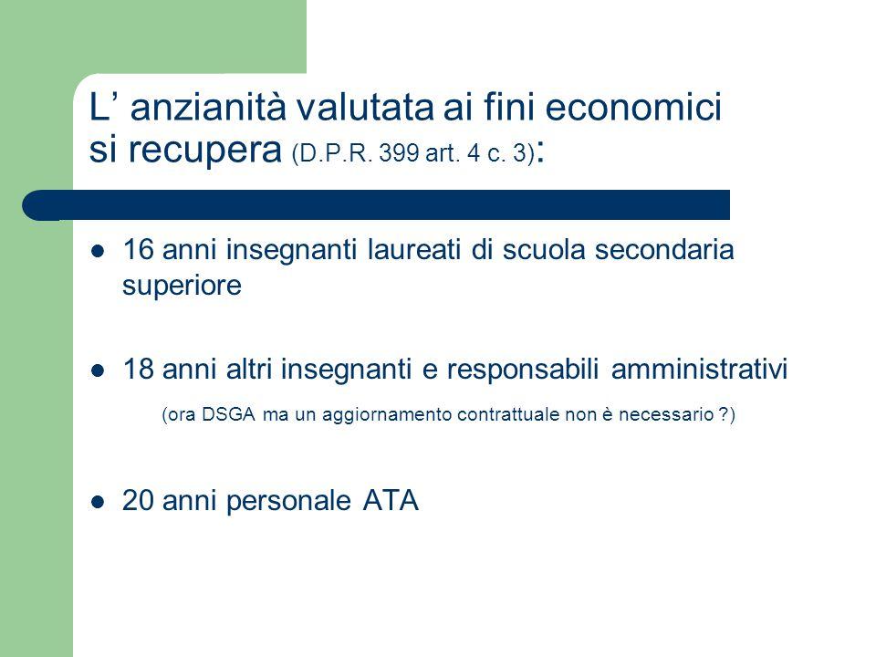 L' anzianità valutata ai fini economici si recupera (D. P. R. 399 art