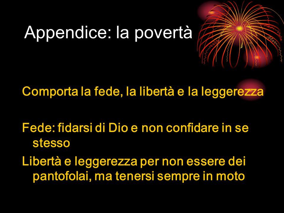 Appendice: la povertà Comporta la fede, la libertà e la leggerezza
